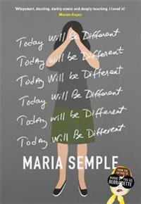 Today will be different - from the bestselling author of whered you go, ber
