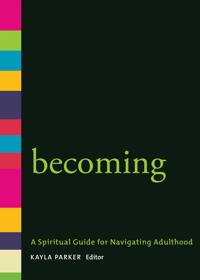 Becoming: A Spiritual Guide for Navigating Adulthood