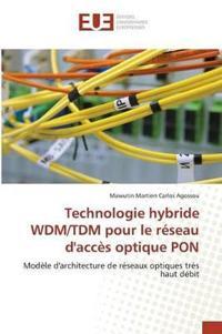 Technologie Hybride Wdm/Tdm Pour Le Reseau D'Acces Optique Pon