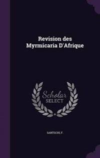 Revision Des Myrmicaria D'Afrique