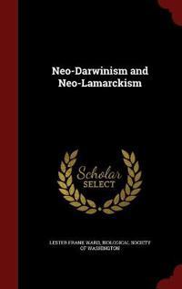 Neo-Darwinism and Neo-Lamarckism