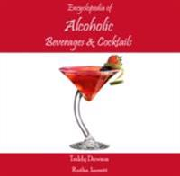 Encyclopedia of Alcoholic Beverages & Cocktails