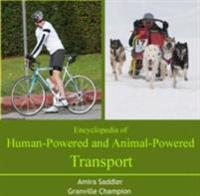 Encyclopedia of Human-Powered and Animal-Powered Transport