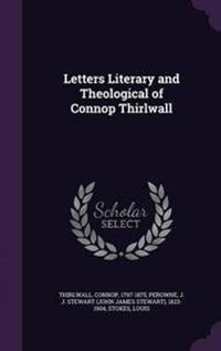 Letters Literary and Theological of Connop Thirlwall