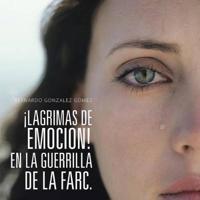 Lagrimas de Emocion! En La Guerrilla de La Farc.
