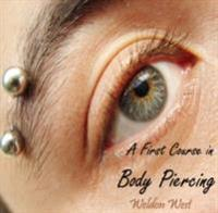 First Course in Body Piercing, A
