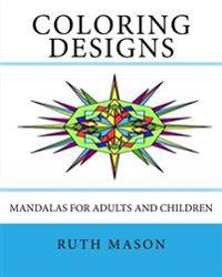 Coloring Designs: Mandalas for Adults and Children