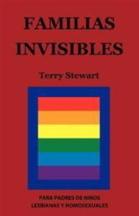 Familias Invisibles: Para Padres de Niños Gays Y Lesbianas
