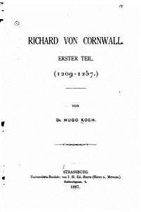 Richard Von Cornwall Erster Teil (1209-1257)