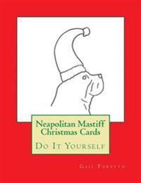 Neapolitan Mastiff Christmas Cards: Do It Yourself
