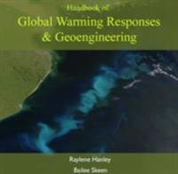 Handbook of Global Warming Responses & Geoengineering