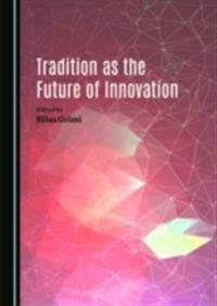 Tradition as the Future of Innovation
