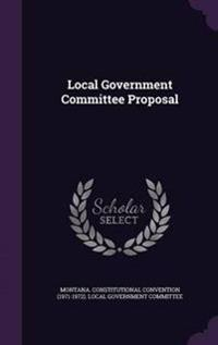 Local Government Committee Proposal