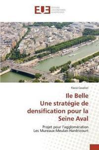Ile Belle Une Strat gie de Densification Pour La Seine Aval