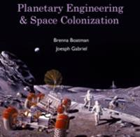 Planetary Engineering & Space Colonization