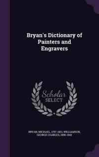 Bryan's Dictionary of Painters and Engravers