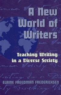 A New World of Writers: Teaching Writing in a Diverse Society