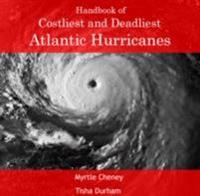 Handbook of Costliest and Deadliest Atlantic Hurricanes