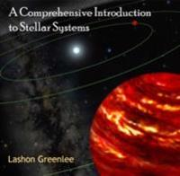Comprehensive Introduction to Stellar Systems, A