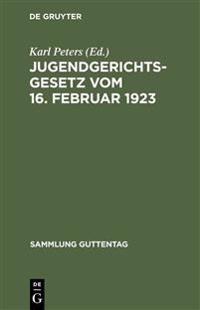 Jugendgerichtsgesetz Vom 16. Februar 1923