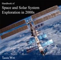 Handbook of Space and Solar System Exploration in 2000s