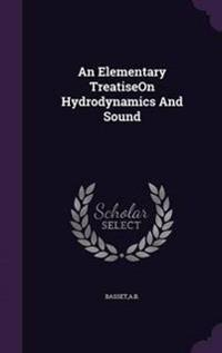 An Elementary Treatiseon Hydrodynamics and Sound
