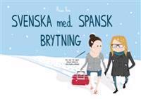 Svenska med spansk brytning