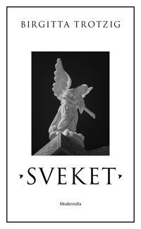 Sveket : en berättelse - Birgitta Trotzig, Lars Mikael Raattamaa pdf epub