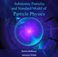 Subatomic Particles and Standard Model of Particle Physics