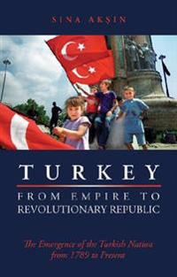 Turkey, from Empire to Revolutionary Republic