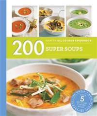 Hamlyn all colour cookery: 200 super soups - hamlyn all colour cookbook