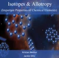 Isotopes & Allotropy (Important Properties of Chemical Elements)