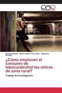 Como Empiezan El Consumo de Tabaco/Alcohol L@s Chic@s de Zona Rural?