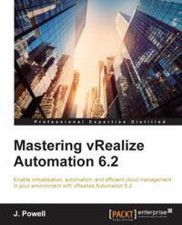 Mastering vRealize Automation 6.2