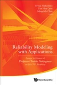 RELIABILITY MODELING WITH APPLICATIONS