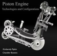 Piston Engine Technologies and Configurations