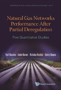Natural Gas Networks Performance After Partial Deregulation: Five Quantitative Studies
