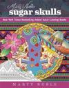 Marty Noble's Sugar Skulls