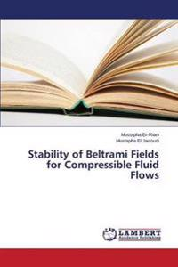 Stability of Beltrami Fields for Compressible Fluid Flows