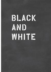Black and White / Schwarz auf Weiß