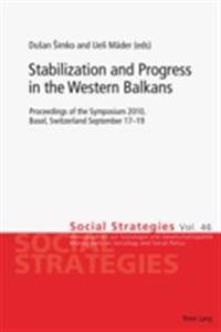 Stabilization and Progress in the Western Balkans