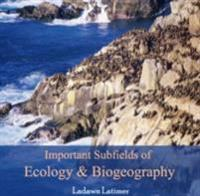 Important Subfields of Ecology & Biogeography