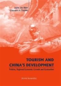 Tourism And China's Development- Policies, Regional Economic Growth & Ecotourism