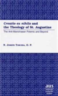 Creatio ex nihilo and the Theology of St. Augustine