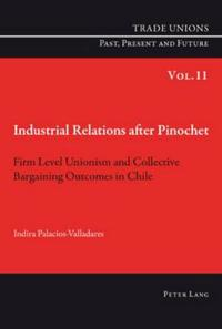 Industrial Relations After Pinochet