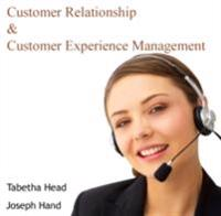 Customer Relationship and Customer Experience Management