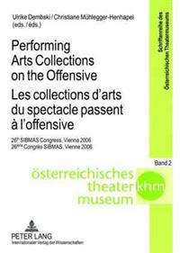 Performing Arts Collections on the Offensive Les Collections D'arts Du Spectacle Passent a L'offensive