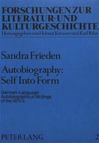 Autobiography: Self Into Form: German-Language Autobiographical Writings of the 1970's