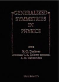 GENERALIZED SYMMETRIES IN PHYSICS - PROCEEDINGS OF THE INTERNATIONAL SYMPOSIUM ON MATHEMATICAL PHYSICS