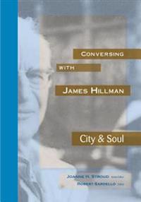 Conversing with James Hillman City & Soul